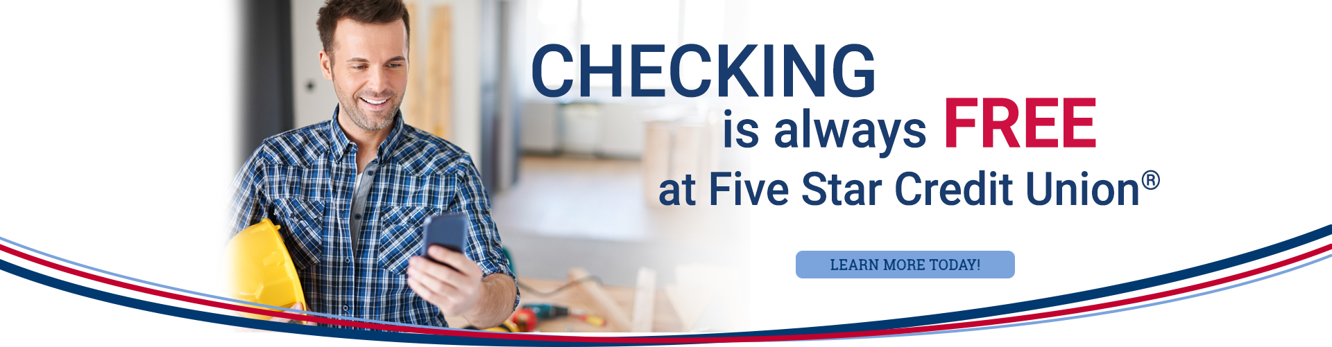 Checking is always free at Five Star Credit Union